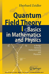 Quantum Field Theory I: Basics in Mathematics and Physics - A Bridge between Mathematicians and Physicists