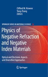 Physics of Negative Refraction and Negative Index Materials - Optical and Electronic Aspects and Diversified Approaches