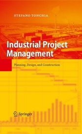 Industrial Project Management - Planning, Design, and Construction