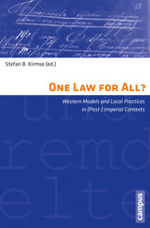 One Law for All? - Western models and local practices in (post-) imperial contexts