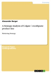 A Strategic Analysis of Colgate´s toothpaste product line - Marketing Strategy