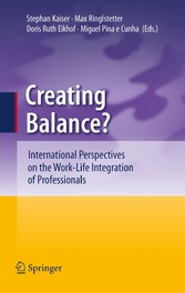 Creating Balance? - International Perspectives on the Work-Life Integration of Professionals