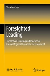 Foresighted Leading - Theoretical Thinking and Practice of China's Regional Economic Development