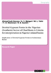 Detrital Gypsum Forms in the Nigerian (Southern) Sector of Chad Basin: A Criteria for interpretation in Nigeria's inland basins - Implication of Detrital Gypsum Forms in Sedimentary Basins