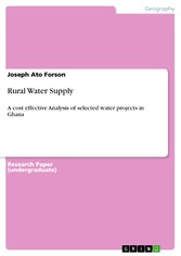 Rural Water Supply - A cost effective Analysis of selected water projects in Ghana