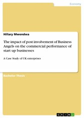 The impact of post involvement of Business Angels on the commercial performance of start up businesses - A Case Study of UK enterprises