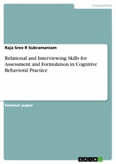 Relational and Interviewing Skills for Assessment and Formulation in Cognitive Behavioral Practice
