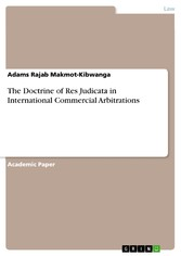 The Doctrine of Res Judicata in International Commercial Arbitrations