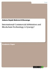 International Commercial Arbitration and Blockchain Technology. A Synergy?