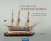 Prisoner of War - Bone Ship Models - Treasures from the Age of the Napoleonic Wars