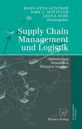 Supply Chain Management und Logistik - Optimierung, Simulation, Decision Support