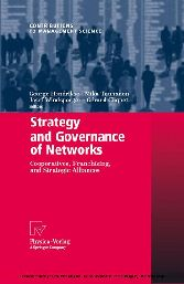 Strategy and Governance of Networks - Cooperatives, Franchising, and Strategic Alliances