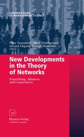 New Developments in the Theory of Networks - Franchising, Alliances and Cooperatives