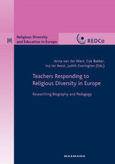 Teachers Responding to Religious Diversity in Europe. Researching Biography and Pedagogy