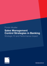 Sales Management Control Strategies in Banking - Strategic Fit and Performance Impact