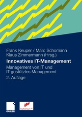 Innovatives IT-Management - Management von IT und IT-gestütztes Management
