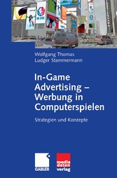 In-Game Advertising - Werbung in Computerspielen - Strategien und Konzepte