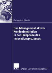 Das Management aktiver Kundenintegration in der Frühphase des Innovationsprozesses