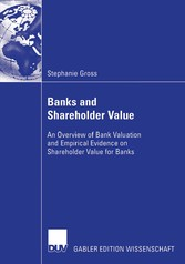 Banks and Shareholder Value - An Overview of Bank Valuation and Empirical Evidence on Shareholder Value for Banks
