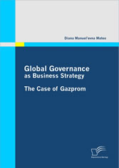 Global Governance as Business Strategy - The Case of Gazprom