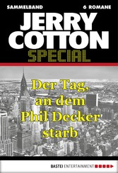 Jerry Cotton - Sammelband 5 - Der Tag, an dem Phil Decker starb