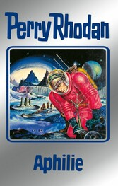 Perry Rhodan 81: Aphilie (Silberband) - Erster Band des Zyklus 'Aphilie'