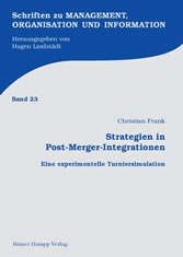 Strategien in Post-Merger-Integrationen - Eine experimentelle Turniersimulation