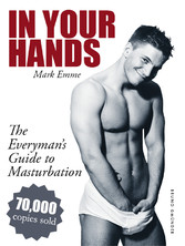 In Your Hands. The Everyman's Guide to Masturbation - Sex Guide for Men