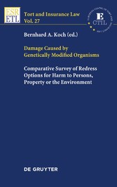 Damage Caused by Genetically Modified Organisms - Comparative Survey of Redress Options for Harm to Persons, Property or the Environment