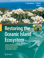 Restoring the Oceanic Island Ecosystem - Impact and Management of Invasive Alien Species in the Bonin Islands