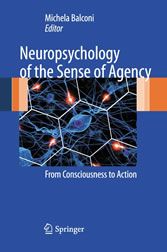 Neuropsychology of the Sense of Agency - From Consciousness to Action