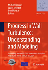 Progress in Wall Turbulence: Understanding and Modeling - Proceedings of the WALLTURB International Workshop held in Lille, France, April 21-23, 2009