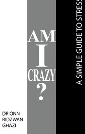 Am I Crazy? - A Simple Guide to Stress