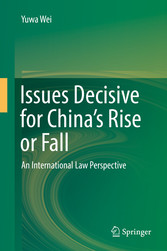 Issues Decisive for China's Rise or Fall - An International Law Perspective
