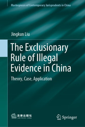 The Exclusionary Rule of Illegal Evidence in China - Theory, Case, Application