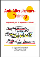 Anti-Altersheimer? Vorbeugungs-Training: Altersheimer-Prophylaxe - Ein Tagesseminar in Schriftform